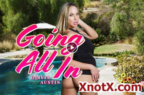 Going All In / Olivia Austin / 05-11-2019 [3D/UltraHD 2K/1920p/MP4/5.35 GB] by XnotX