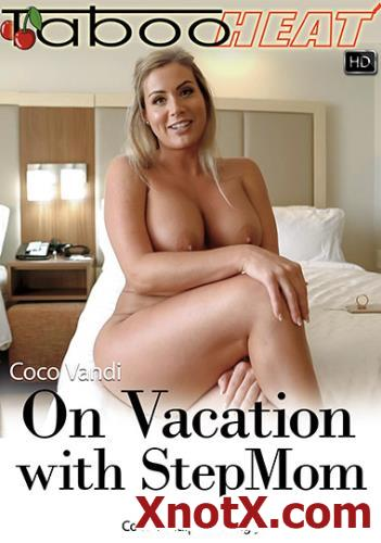 On Vacation With My StepMom - Parts 1-3 / Coco Vandi / 02-02-2020 [UltraHD 4K/2160p/MP4/1.84 GB] by XnotX